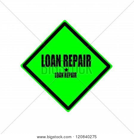 Loan Repair Black Stamp Text On Green Background
