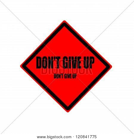 Do Not Give Up Black Stamp Text On Red Background