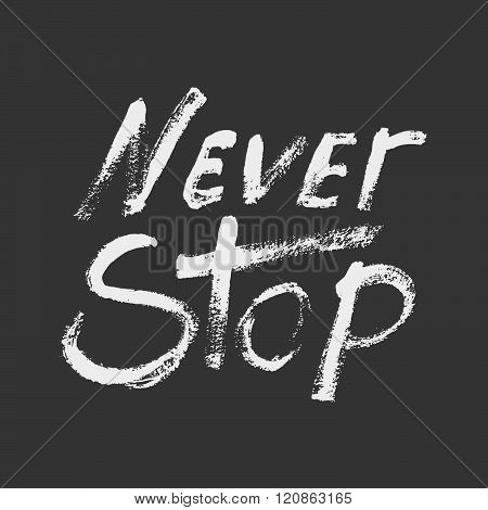 Never Stop  - Perfect Design Element