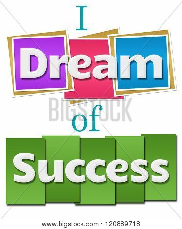 I Dream Of Success Colorful Squares Green