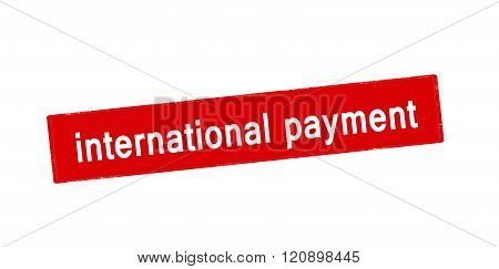 Rubber stamp with text international payment inside vector illustration