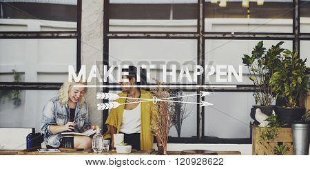 Make it Happen Optimism positive Concept