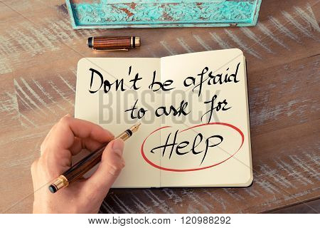 Handwritten Text Do Not Be Afraid To Ask For Help