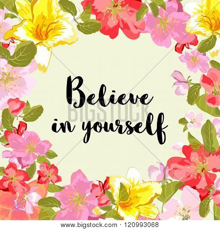 Black Vector Phrase Believe In Yorself Isolated On Floral Background.