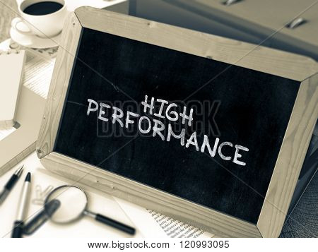 High Performance Handwritten on Chalkboard.