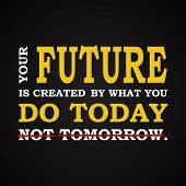 Future - do it today - motivational template poster