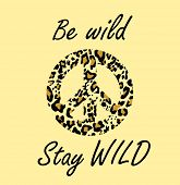 Hippie peace symbol with leopard gold print and be wild and stay wild lettering. Fashion design for  poster