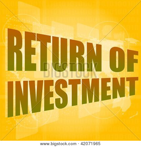 Business Concept: Words Return Of Investment On Digital Background