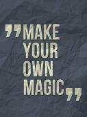"picture of recycled paper  - ""Make your own magic"" inspiration quote on crumpled paper background - JPG"