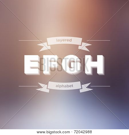 E F G H Flat Layered Alphabet On Blurred Background