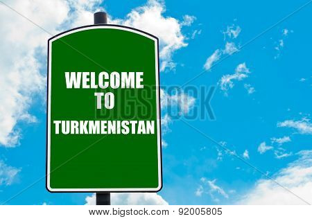 Welcome To Turkmenistan