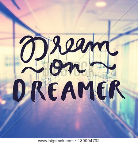 Inspirational Typographic Quote - Dream in Dreamer