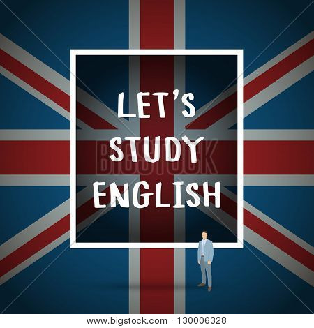 Concept of studying English or travelling. Phrase Lets Study English in front of british flag.