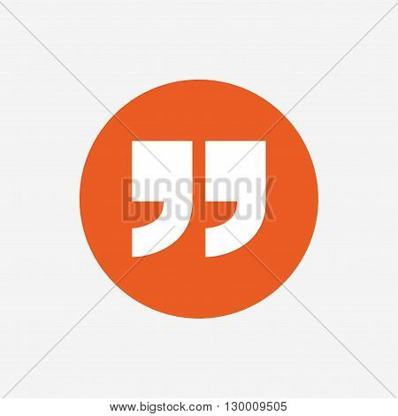 Quote sign icon. Quotation mark symbol. Double quotes at the end of words. Orange circle button with icon. Vector
