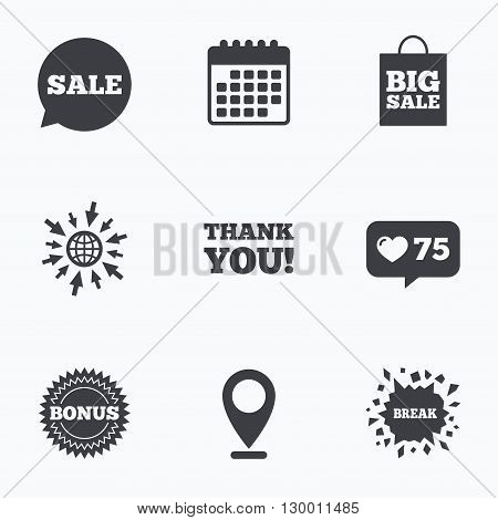 Calendar, like counter and go to web icons. Sale speech bubble icon. Thank you symbol. Bonus star circle sign. Big sale shopping bag. Location pointer.