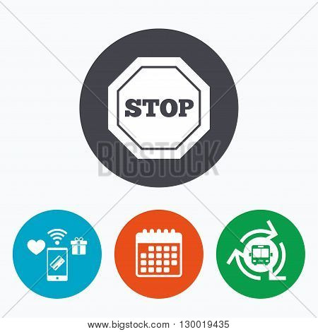 Traffic stop sign icon. Caution symbol. Mobile payments, calendar and wifi icons. Bus shuttle.