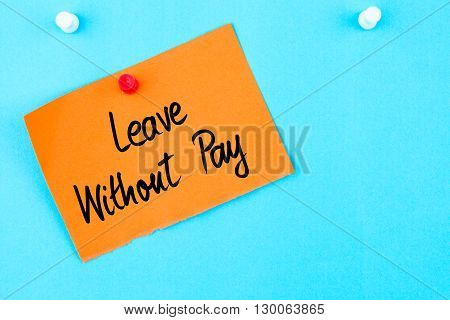 Leave Without Pay Written On Orange Paper Note
