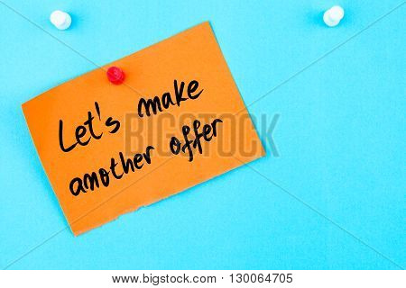 Lets Make Another Offer Written On Orange Paper Note