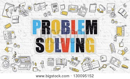 Problem Solving - Multicolor Concept with Doodle Icons Around on White Brick Wall Background. Modern Illustration with Elements of Doodle Design Style.