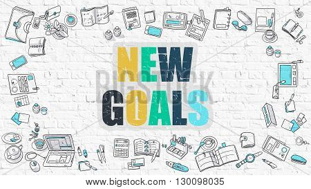 New Goals Concept. Modern Line Style Illustration. Multicolor New Goals Drawn on White Brick Wall. Doodle Icons. Doodle Design Style of New Goals Concept.