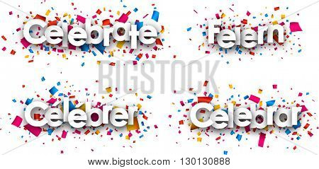 Celebrate paper banners with confetti, German, French, Spanish. Vector illustration.