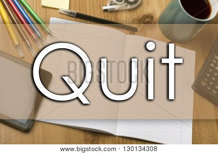 Quit - Business Concept With Text