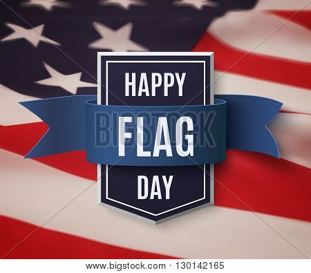 Happy Flag Day background template. Badge with blue ribbon on top of American flag. Vector illustration.