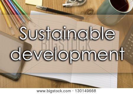 Sustainable Development - Business Concept With Text