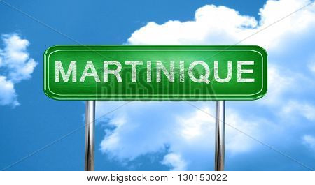 Martinique vintage green road sign with highlights