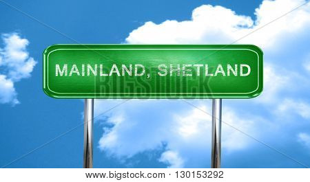 Mainland, shetland vintage green road sign with highlights
