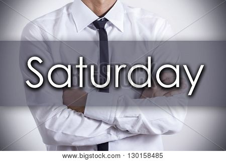 Saturday - Young Businessman With Text - Business Concept