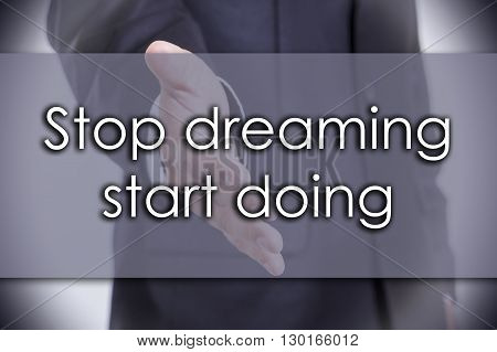 Stop Dreaming Start Doing - Business Concept With Text