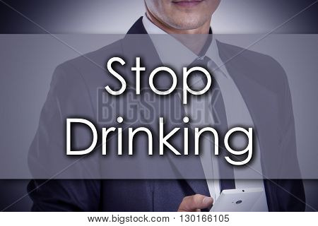 Stop Drinking - Young Businessman With Text - Business Concept