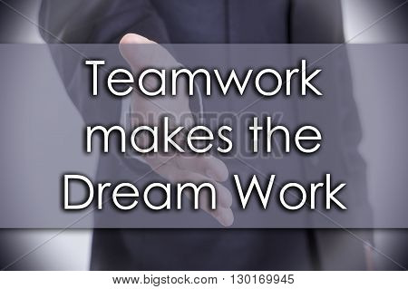 Teamwork Makes The Dream Work - Business Concept With Text