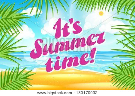It S Summer Time. Design. Vector Tropical Palm Leaves. Beach Background. Hand Drawn Lettering Vector