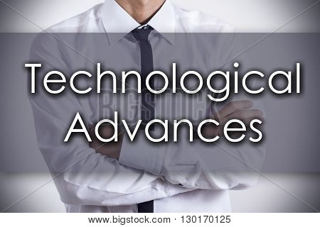 Technological Advances - Young Businessman With Text - Business Concept