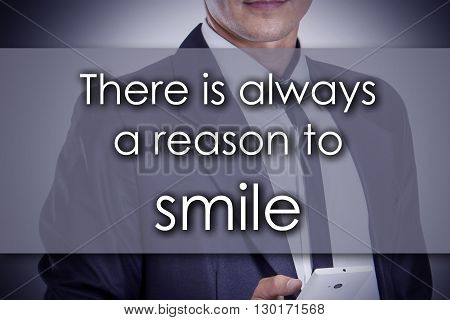 There Is Always A Reason To Smile - Young Businessman With Text - Business Concept