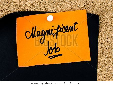 Magnificent Job Written On Orange Paper Note