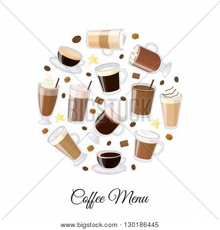 Different coffee types including espresso, macchiato, chocolate, ristretto, mocha, irish, cocoa, frappe, glace, americano, latte, cappuccino in circle shape. Perfect for menu.