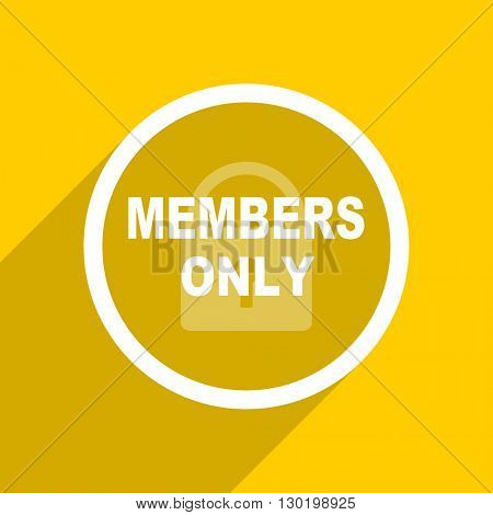 yellow flat design members only web modern icon for mobile app and internet