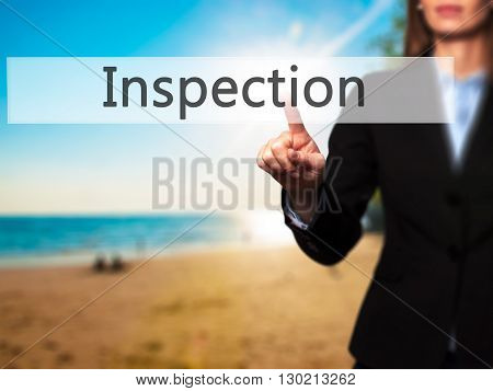 Inspection - Businesswoman Hand Pressing Button On Touch Screen Interface.