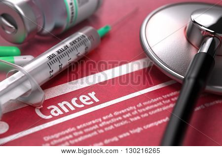 Cancer - Printed Diagnosis on Red Background and Medical Composition - Stethoscope, Pills and Syringe. Medical Concept. Blurred Image. 3D Render.