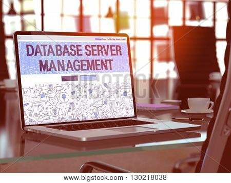 Database Server Management - Closeup Landing Page in Doodle Design Style on Laptop Screen. On Background of Comfortable Working Place in Modern Office. Toned, Blurred Image. 3D Render.