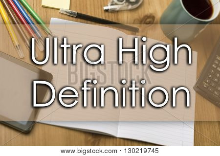 Ultra High Definition - Business Concept With Text
