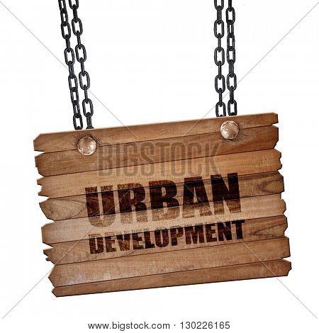 urban development, 3D rendering, wooden board on a grunge chain