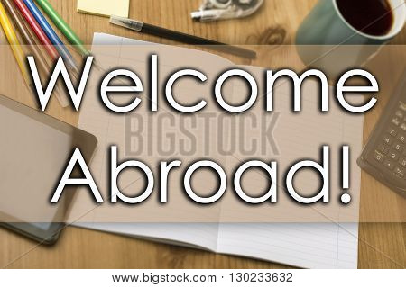 Welcome Abroad! - Business Concept With Text