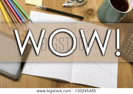 Wow! - Business Concept With Text