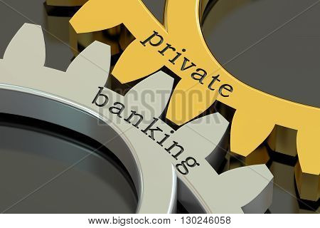 private banking concept on the gearwheels 3D rendering