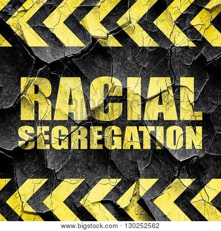 racial segragation, black and yellow rough hazard stripes