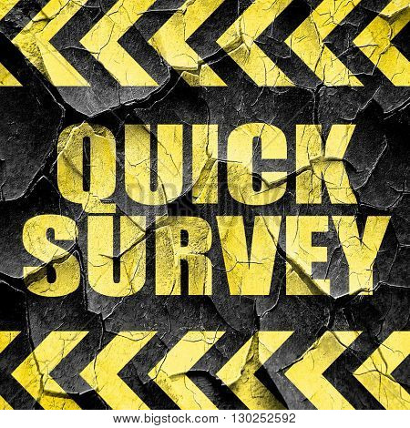 quick survey, black and yellow rough hazard stripes